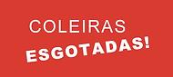 COLEIRAS ESGOTADAS.PNG