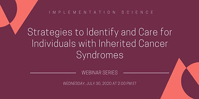 Strategies to Identify and Care for Individuals with Inherited Cancer Syndromes