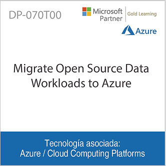 DP-070T00 | Migrate Open Source Data Workloads to Azure