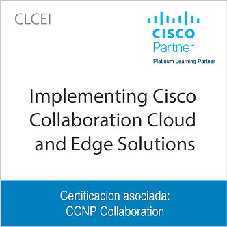 CLCEI | Implementing Cisco Collaboration Cloud and Edge Solutions
