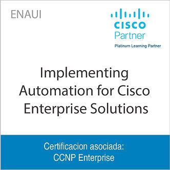 ENAUI   Implementing Automation for Cisco Enterprise Solutions