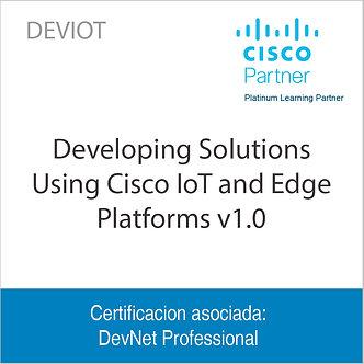 DEVIOT | Developing Solutions Using Cisco IoT and Edge Platforms v1.0
