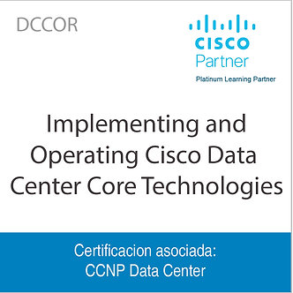 DCCOR   Implementing and Operating Cisco Data Center Core Technologies