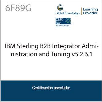 6F89G | IBM Sterling B2B Integrator Administration and Tuning v5.2.6.1