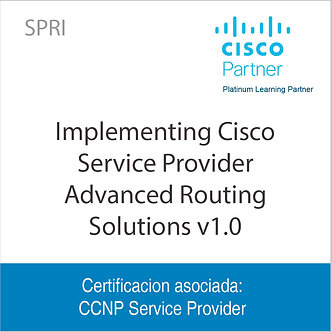 SPRI | Implementing Cisco Service Provider Advanced Routing Solutions v1.0