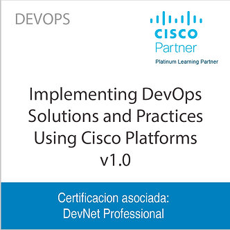 DEVOPS | Implementing DevOps Solutions and Practices Using Cisco Platforms  v1.0
