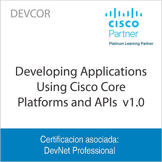 DEVCOR | Developing Applications Using Cisco Core Platforms and APIs  v1.0