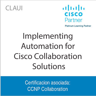CLAUI | Implementing Automation for Cisco Collaboration Solutions