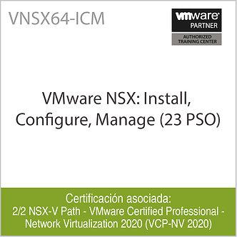 VNSX64-ICM   VMware NSX: Install, Configure, Manage (23 PSO)