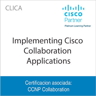 CLICA | Implementing Cisco Collaboration Applications
