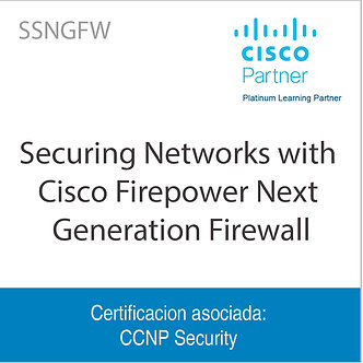 SSNGFW   Securing Networks with Cisco Firepower Next Generation Firewall