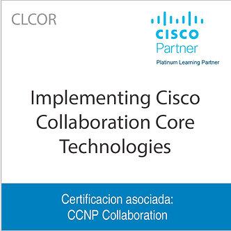 CLCOR | Implementing Cisco Collaboration Core Technologies
