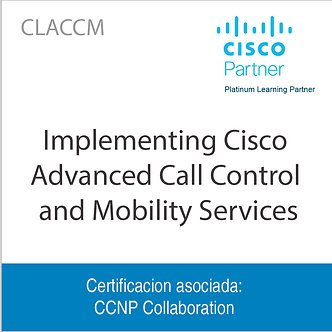 CLACCM | Implementing Cisco Advanced Call Control and Mobility Services
