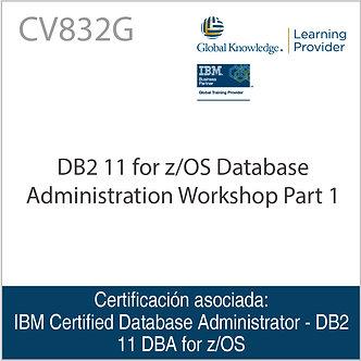 CV832G | DB2 11 for z/OS Database Administration Workshop Part 1