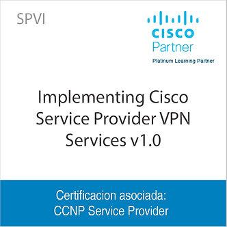 SPVI   Implementing Cisco Service Provider VPN Services v1.0