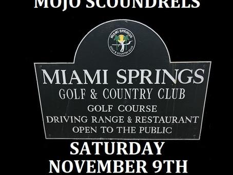 Miami Springs Country Club Saturday November 9th
