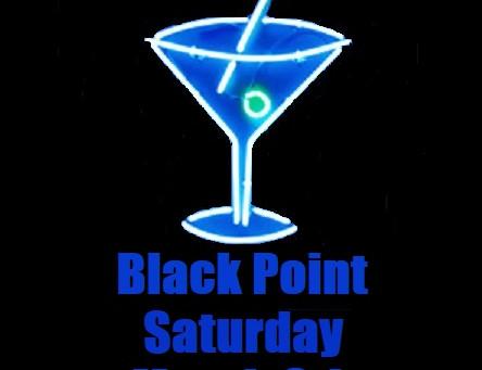 Black Point Saturday March 9th