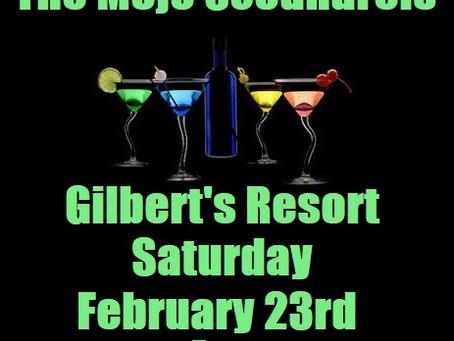 Gilbert's Resort Saturday February 23rd