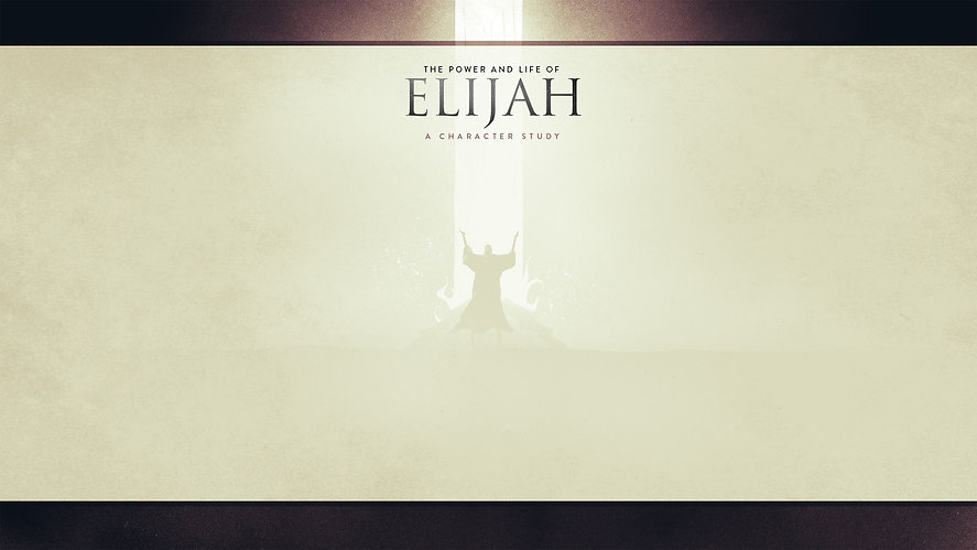 The Power and Life of Elijah_BACKGROUND