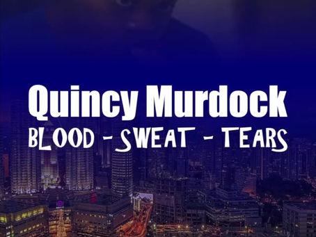 """Quincy Murdock - """"Blood - Sweat - Tears"""" Album, Snip Preview"""