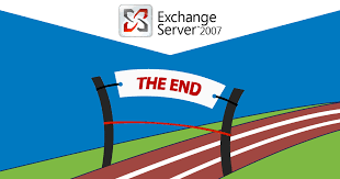 Exchange 2007 has reached its End of Life! What is next?