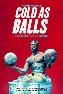 Kevin Hart's Cold as Balls