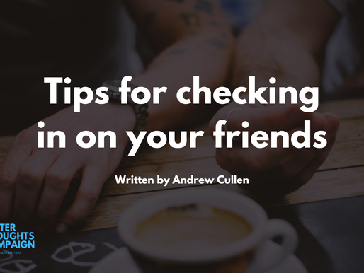 Tips For Checking In With Your Friends - By Andrew Cullen