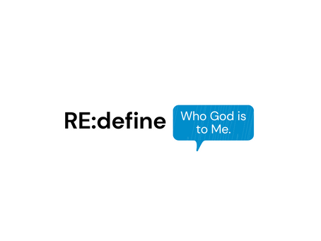 RE:define - Who God is to me. Craig Meyer
