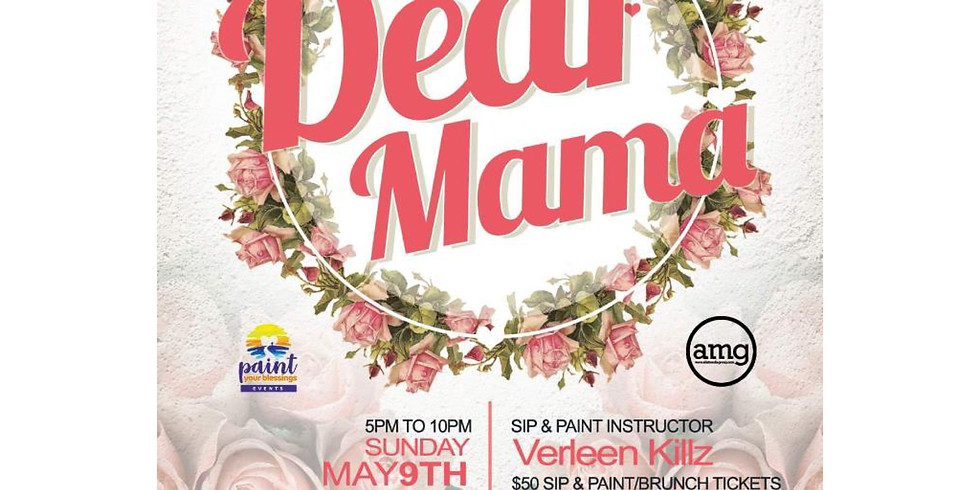 Dear Mama 2021: The Mother's Day Sip & Paint Brunch Event
