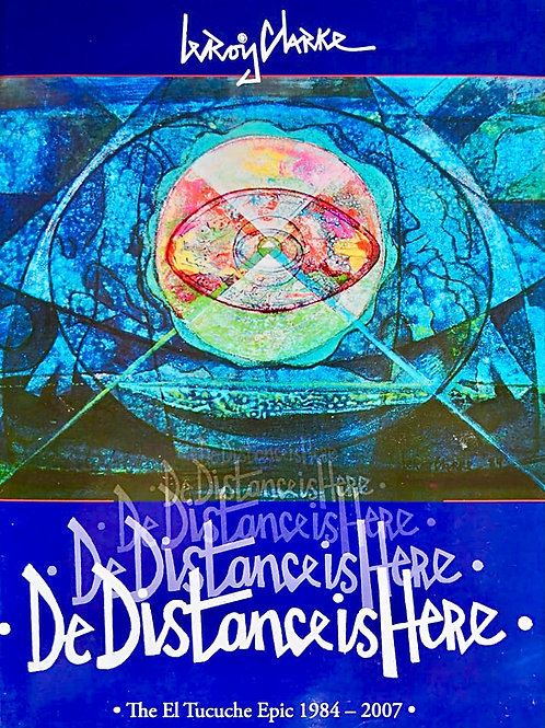 De Distance Is Here – The El Tucuche Epic 1984-2007  - Special Edition