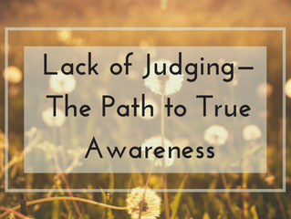 Lack of Judging—The Path to True Awareness: Exploring iPEC Principle #4