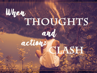 When Thoughts and Actions Clash