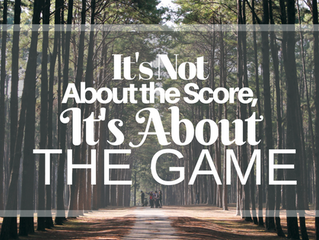 It's Not About the Score, It's About the Game: iPEC Principle #12