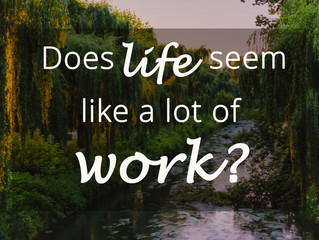 Does Life Seem Like a Lot of WORK? Bring on Principle #20!