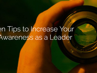 Proven Tips to Increase Your Self-Awareness as a Leader