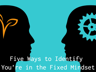 Five Ways to Identify You're in the Fixed Mindset