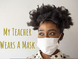 """My Teacher Wears a Mask"" a way to help children adjust to the new normal."