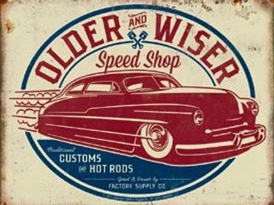 Older & Wiser Speed Shop Metal Sign