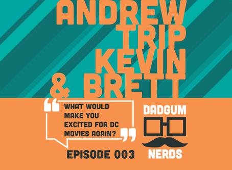 Dadgum Nerds | Episode 003 - Recap