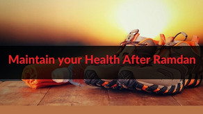 12 ways to maintain your health after Ramadan!