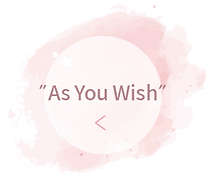 as you wish כפתור.png