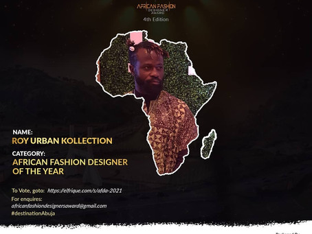 We've been nominated for African Fashion Designer Of The Year & African Fashion Urban Of The Year.