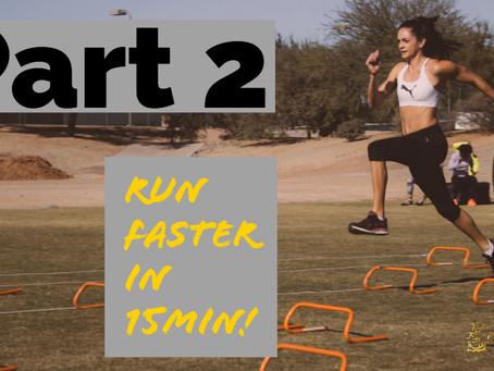 Part 2: Run Faster in 15min!