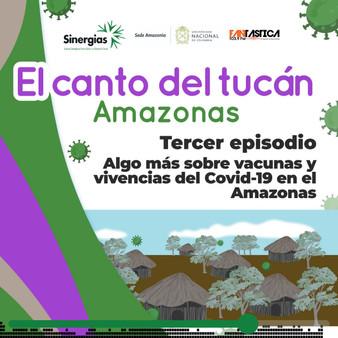Cápsula Algo más sobre vacunas y vivencias del COVID-19 en el Amazonas - Amazonas