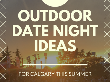 5 outdoor Date Night ideas for Calgary this summer