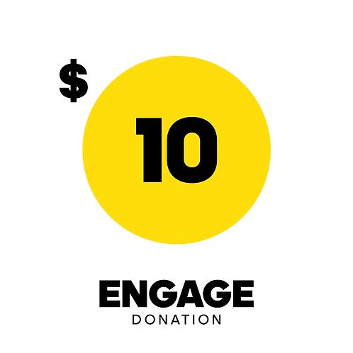 $10 Engage Donation