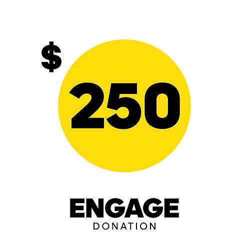 $250 Engage Donation