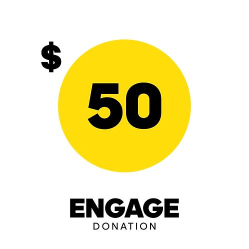 $50 Engage Donation