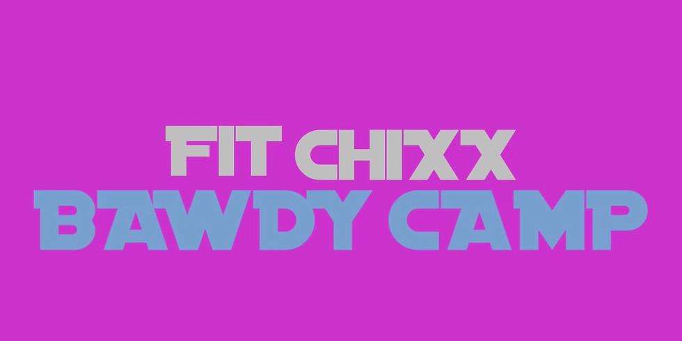 FIT CHIXX BAWDY CAMP