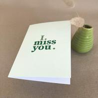 Grußkarte – I miss you